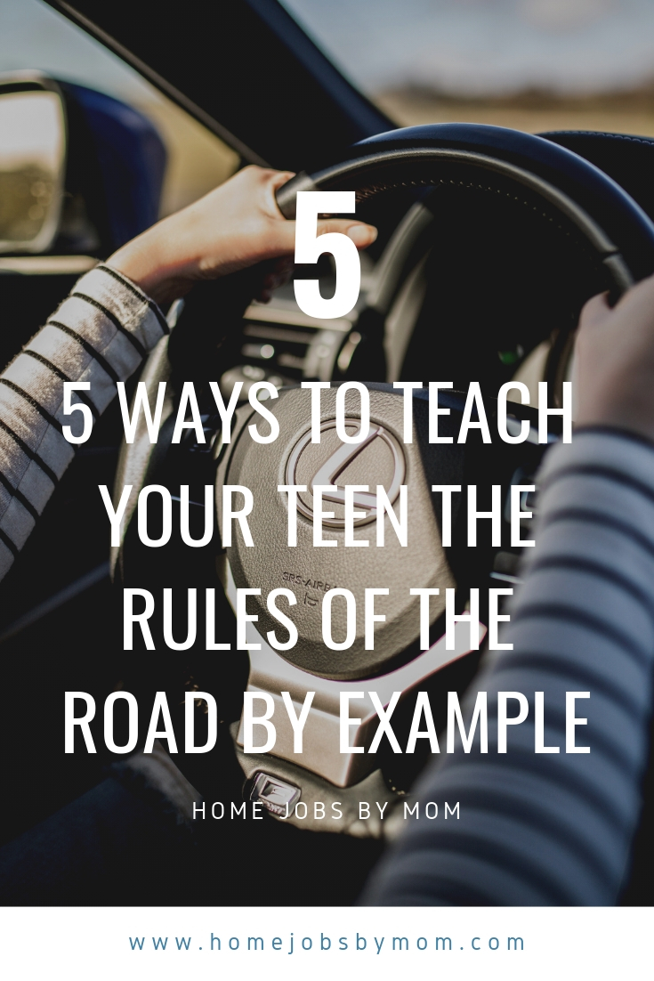 5 Ways to Teach Your Teen the Rules of the Road by Example