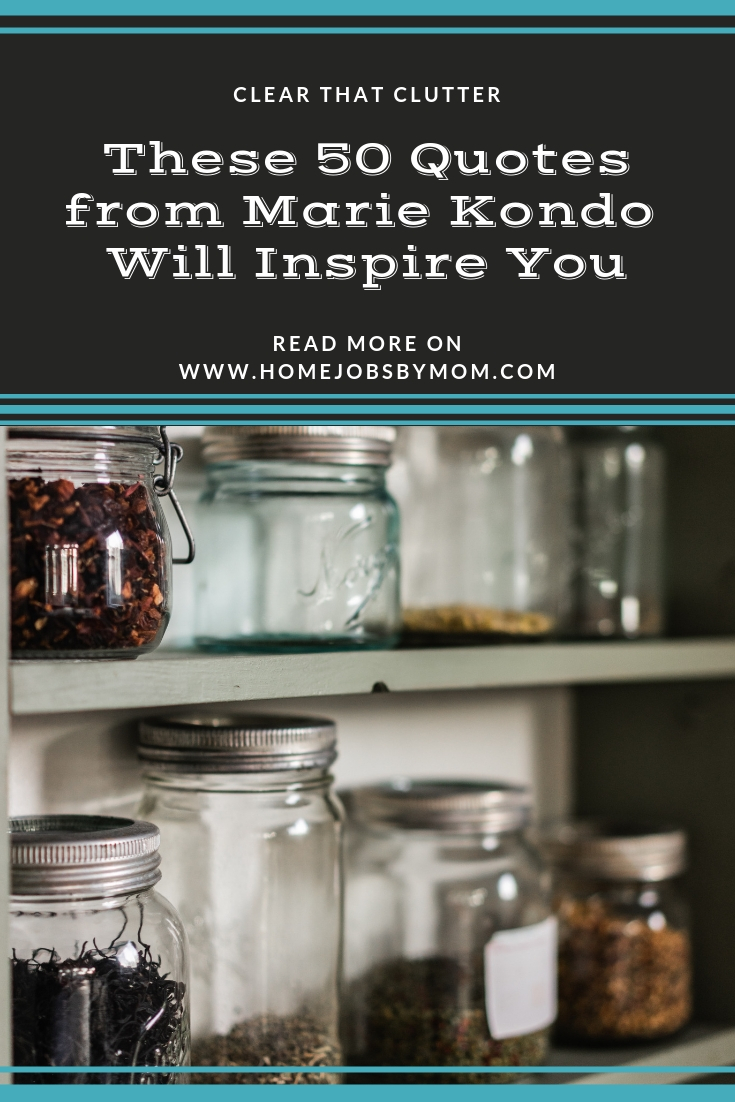 Clear That Clutter – These 50 Quotes from Marie Kondo Will Inspire You