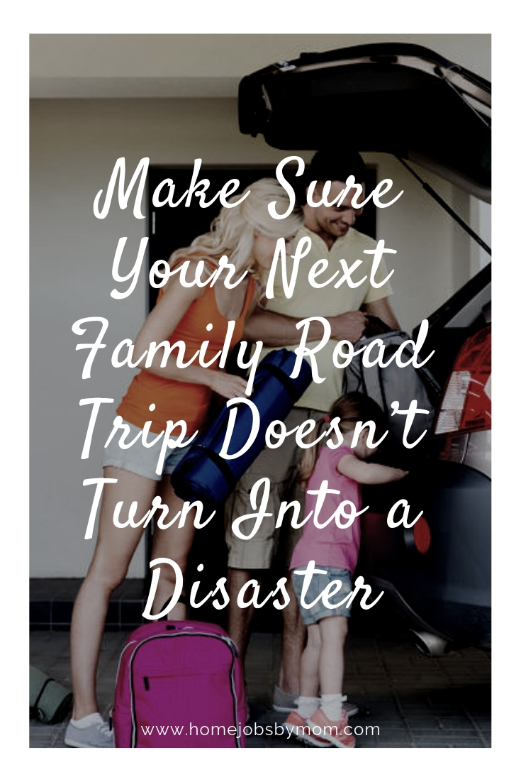 Make Sure Your Next Family Road Trip Doesn't Turn Into a Disaster