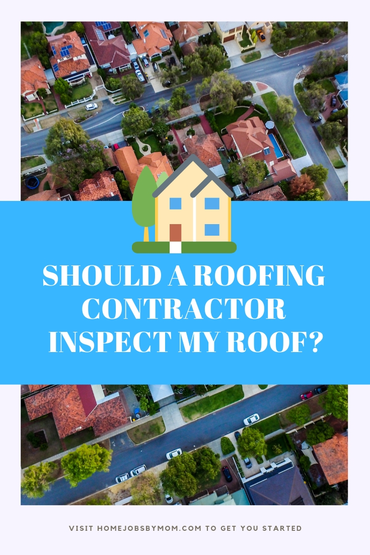 Should a Roofing Contractor Inspect My Roof_