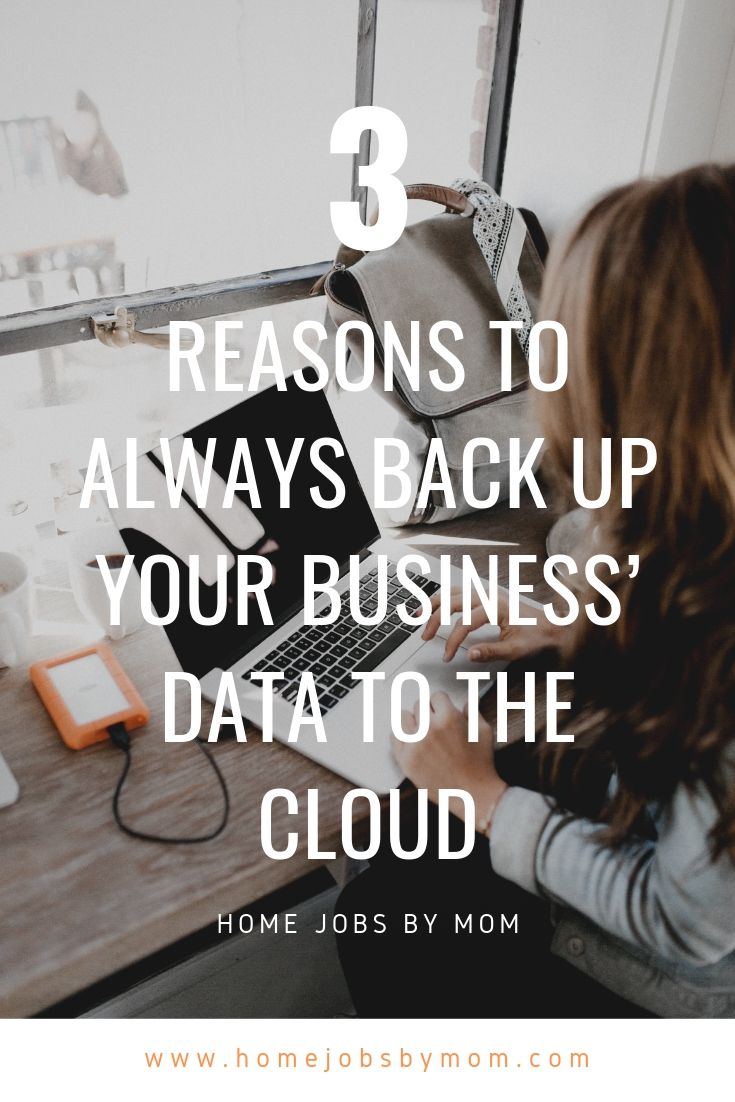 3 Reasons to Always Back Up Your Business' Data to the Cloud