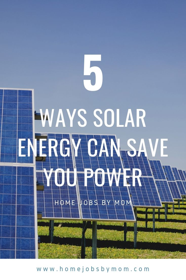 5 Ways Solar Energy Can Save You Power