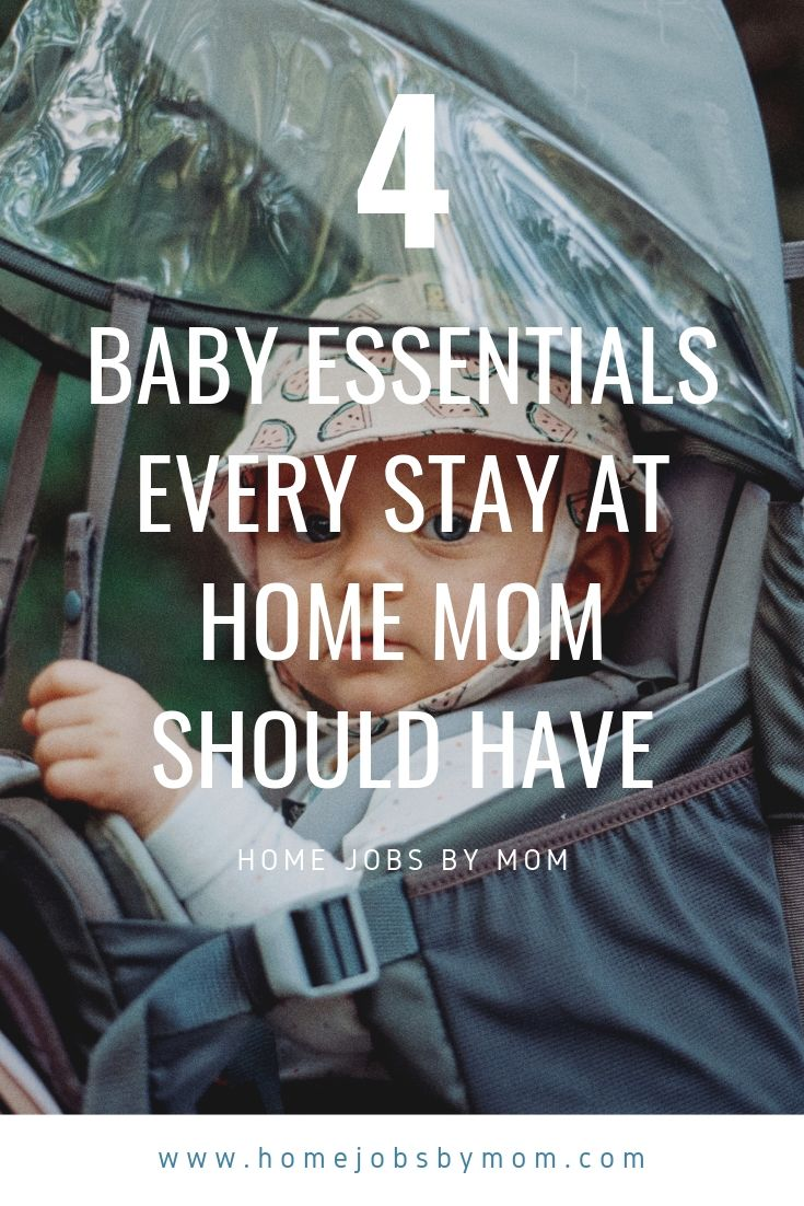 4 Baby Essentials Every Stay At Home Mom Should Have