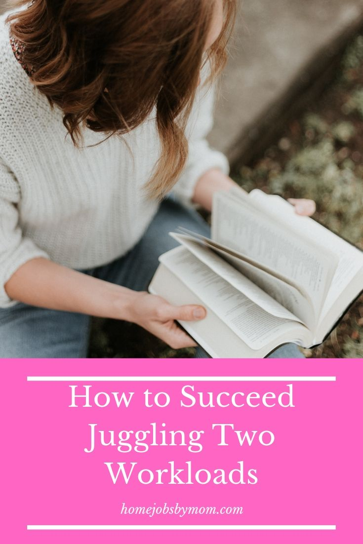 How to Succeed Juggling Two Workloads