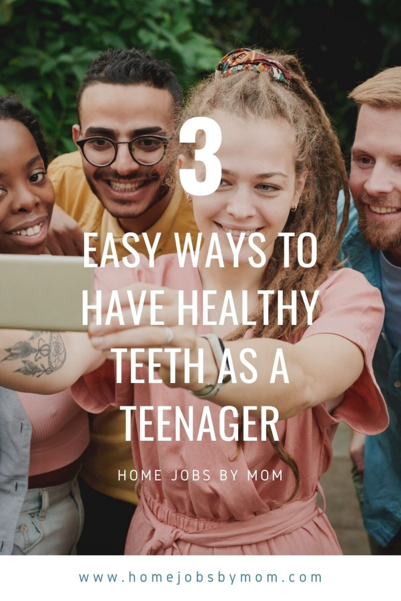 3 Easy Ways to Have Healthy Teeth as a Teenager