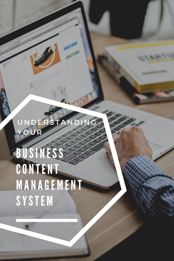 Understanding Your Business Content Management System