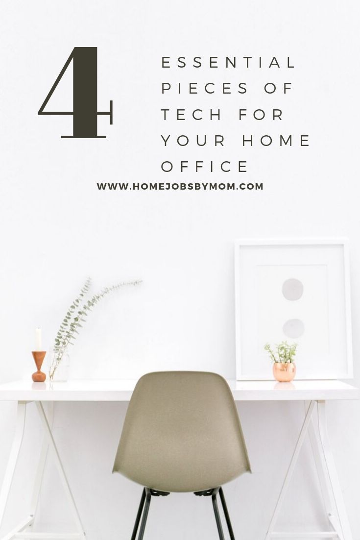 4 Essential Pieces of Tech for Your Home Office