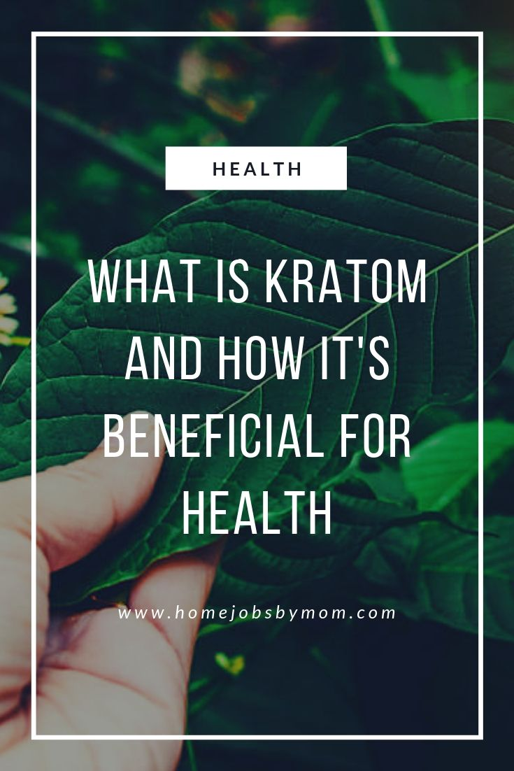 What is Kratom and How It's Beneficial for Health