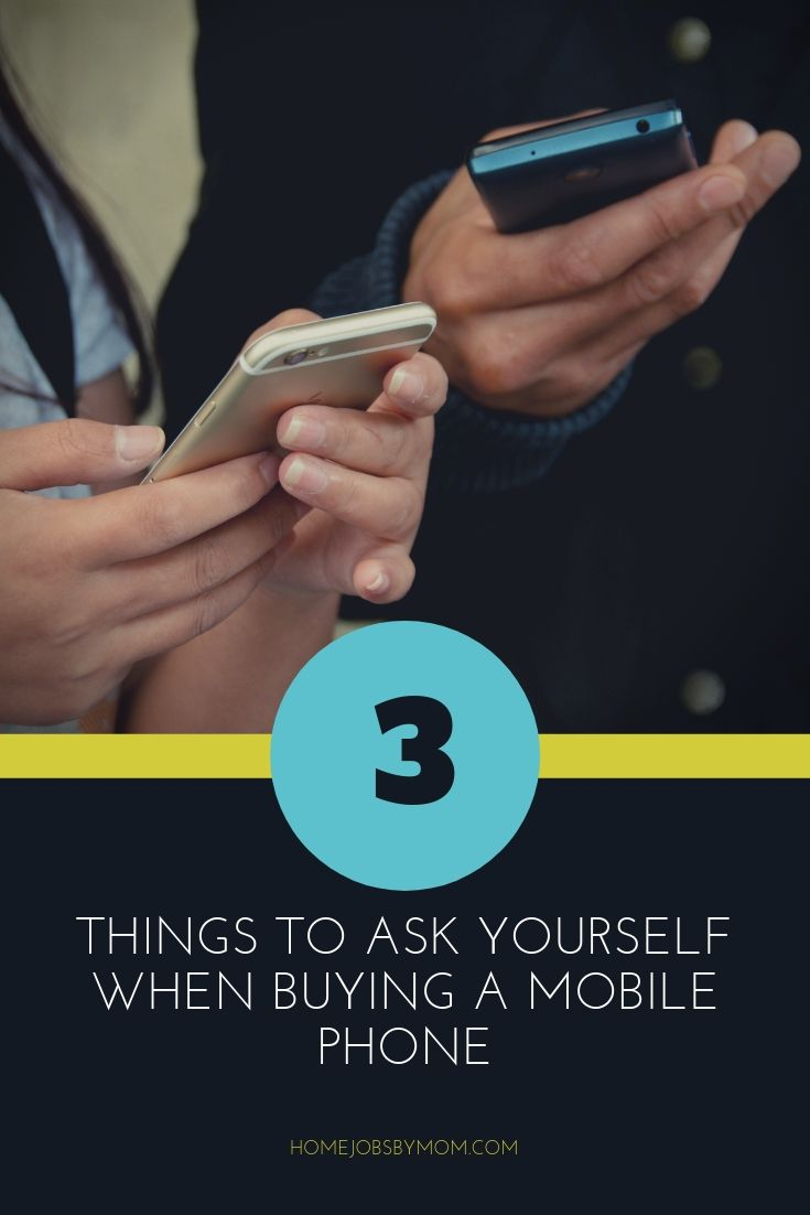 3 Things to Ask Yourself When Buying a Mobile Phone