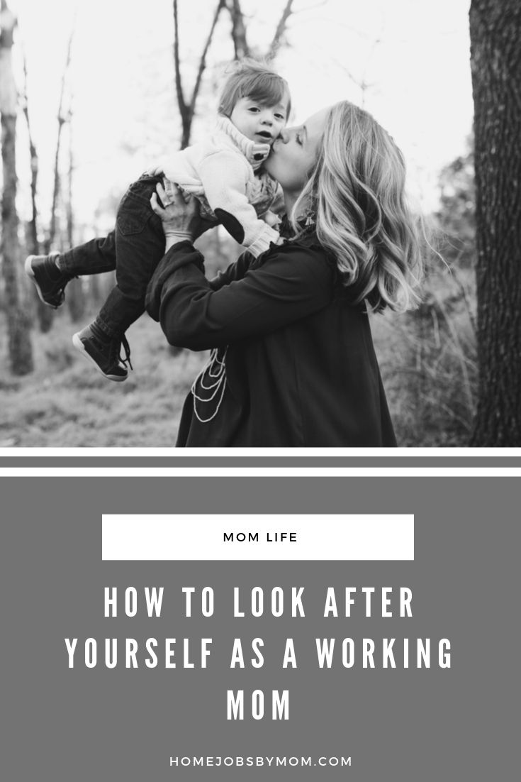 How to Look After Yourself as a Working Mom