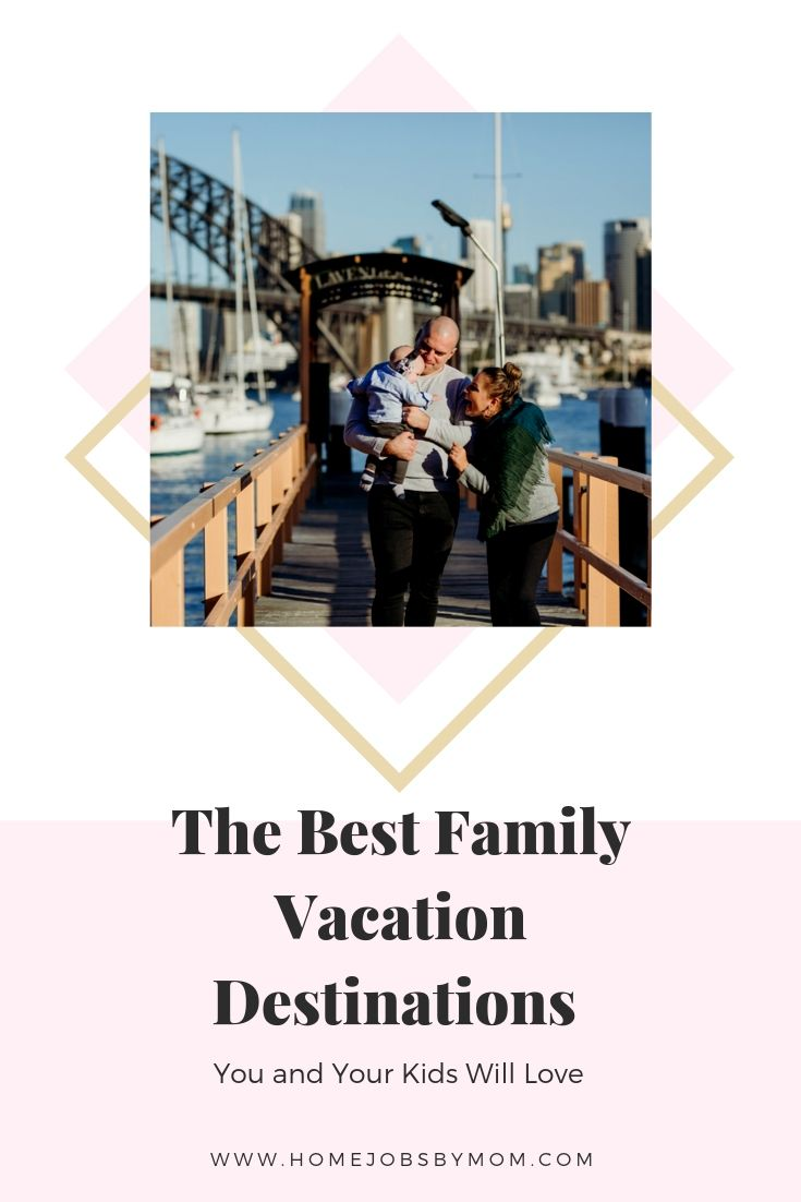 The Best Family Vacation Destinations