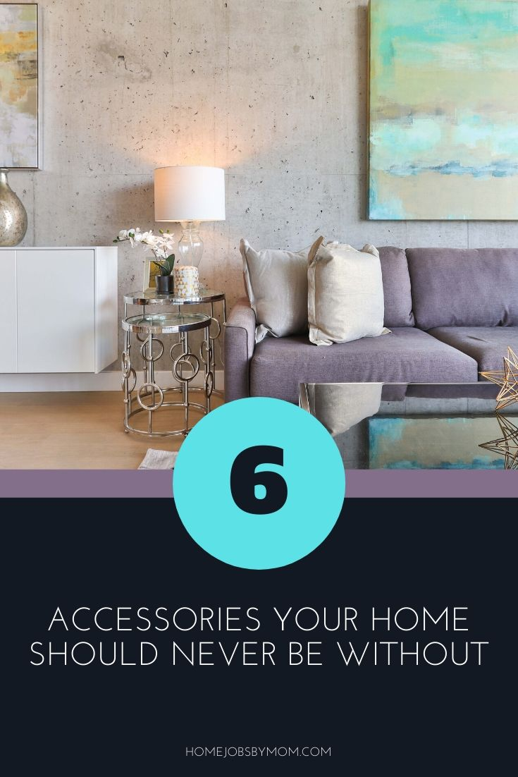 Top 6 Accessories Your Home Should Never Be Without