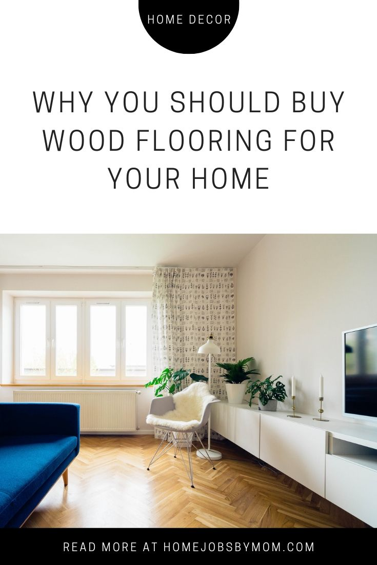 Why You Should Buy Wood Flooring for Your Home