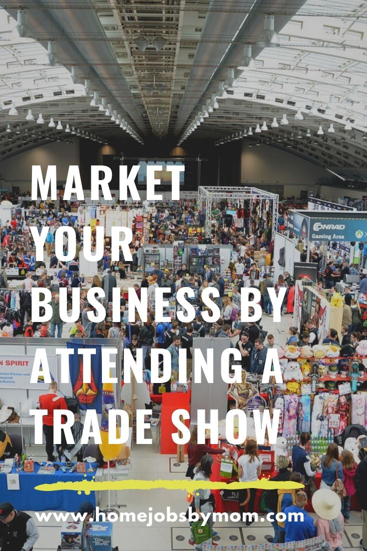 Market Your Business by Attending a Trade Show