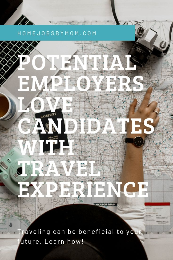 Potential Employers Love Candidates with Travel Experience