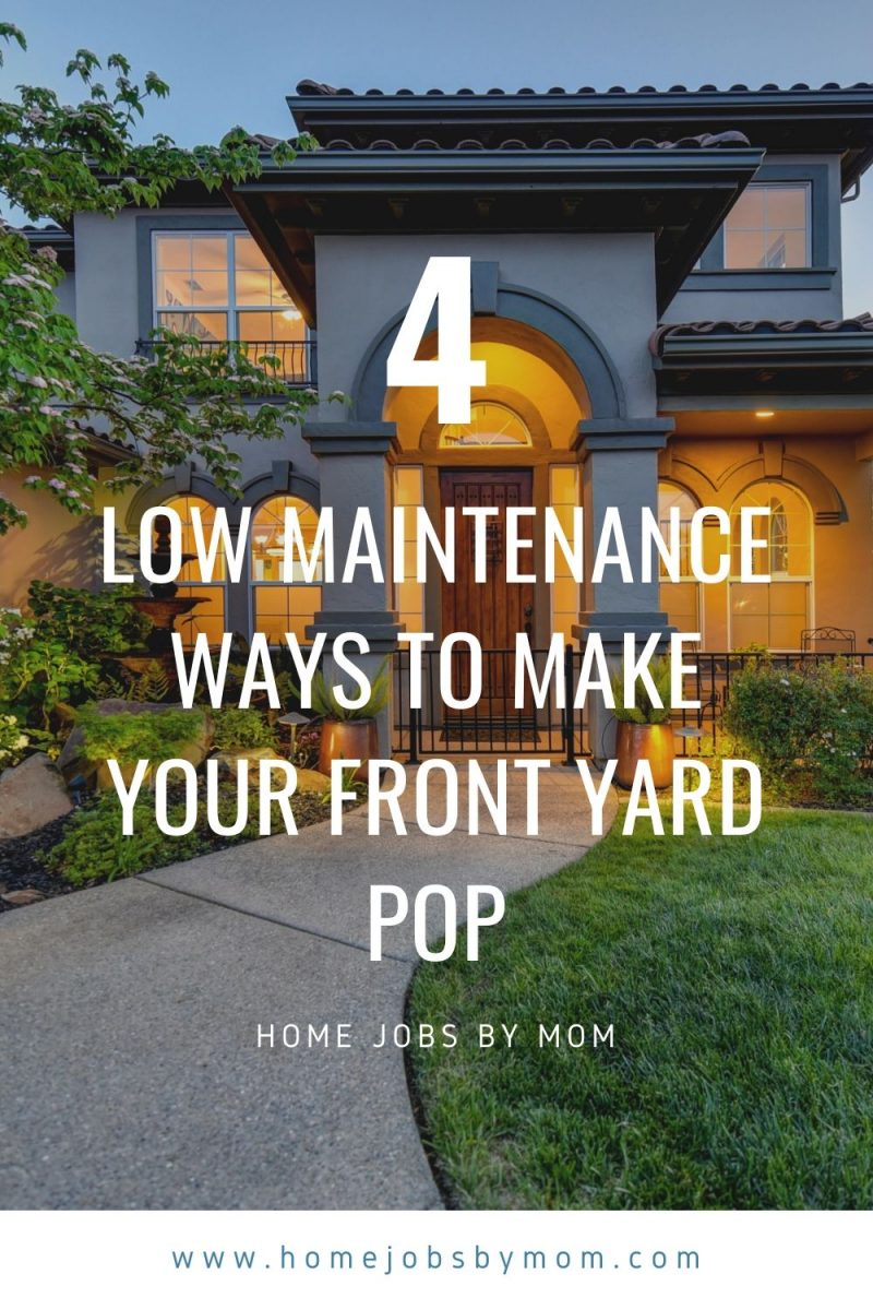 Low Maintenance Ways to Make Your Front Yard Pop