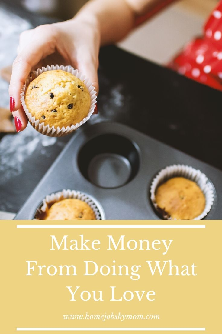 Make Money From Doing What You Love