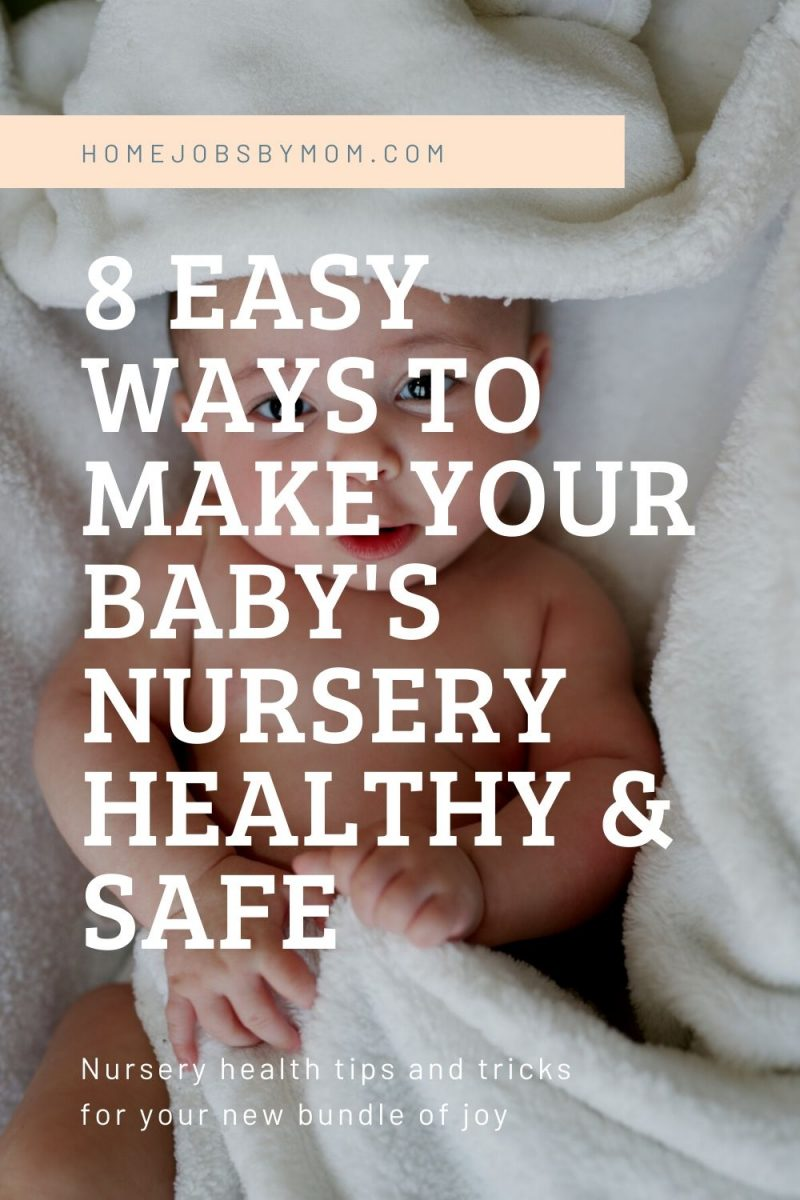 Easy Ways to Make Your Baby's Nursery Healthy & Safe