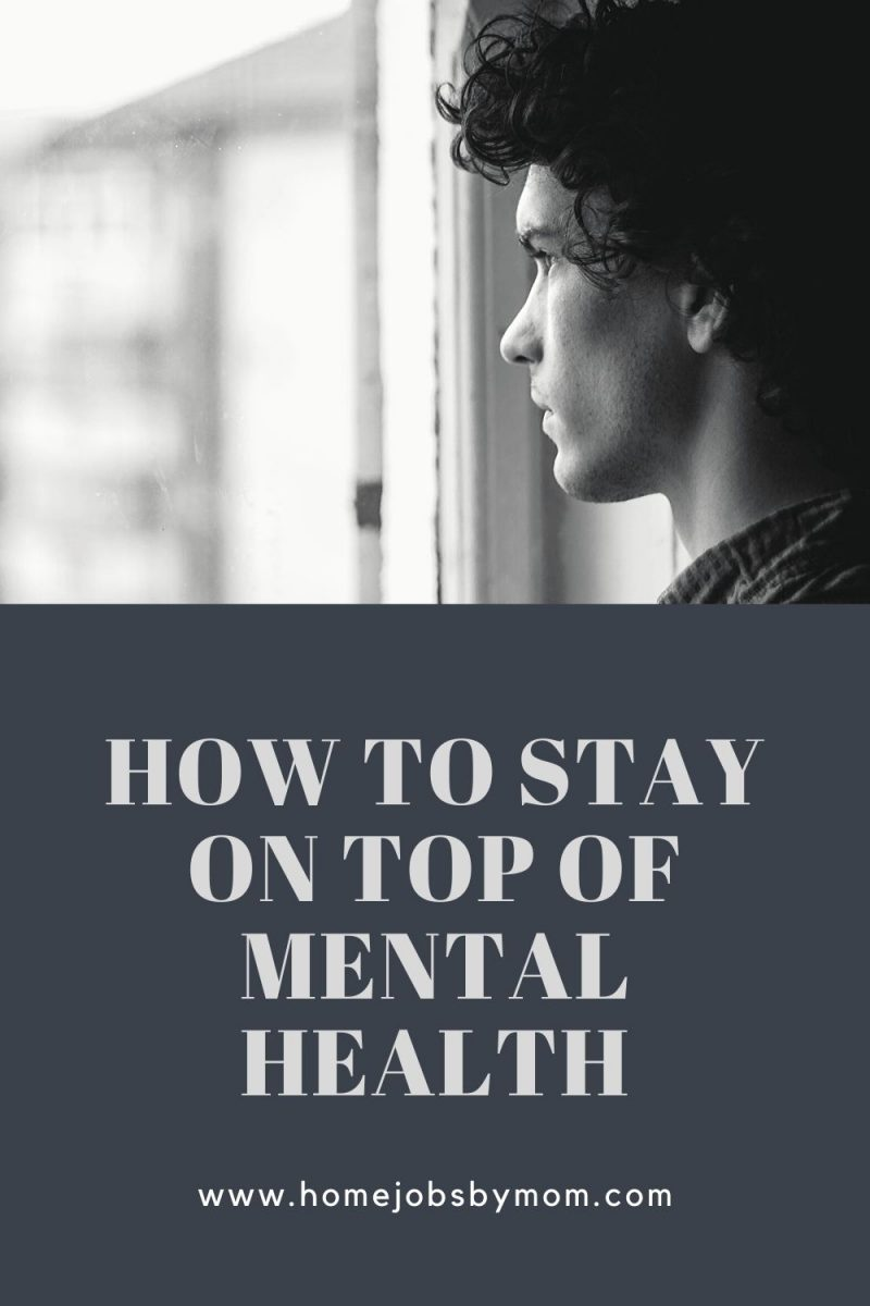 How To Stay On Top of Mental Health