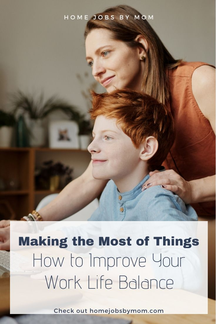 Making the Most of Things_ How to Improve your Work Life Balance