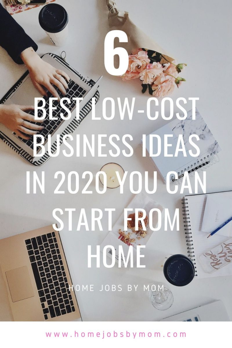 Best Low-Cost Business Ideas in 2020 You Can Start From Home