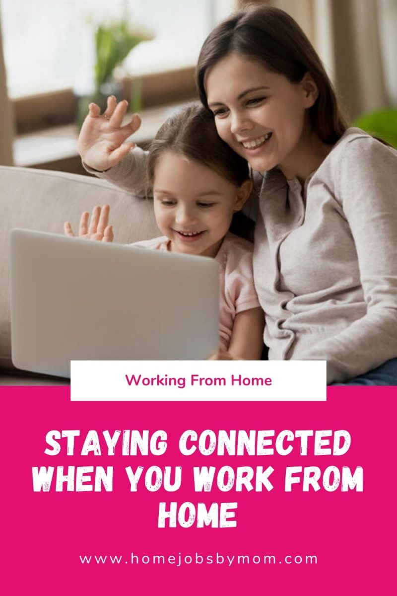 Staying Connected to Your Home, Children, and Family while Working from Home