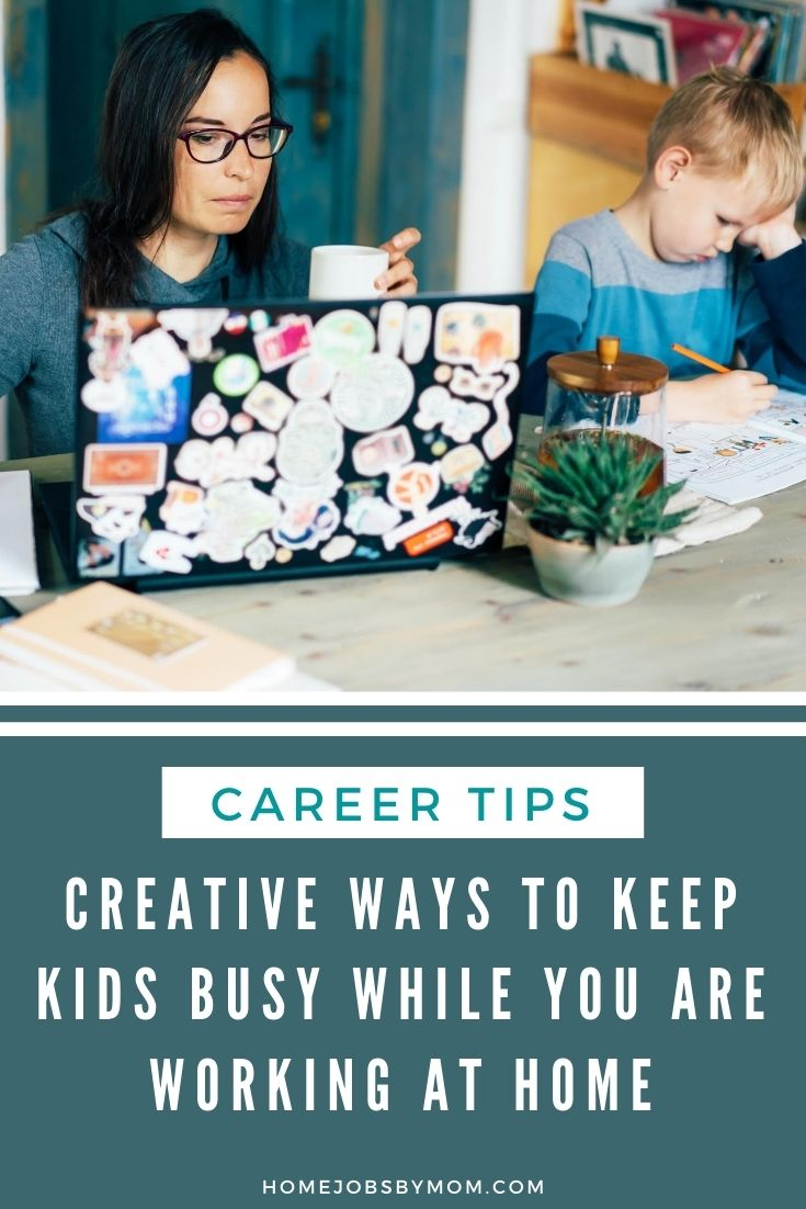 Creative Ways to Keep Kids Busy While You Are Working at Home