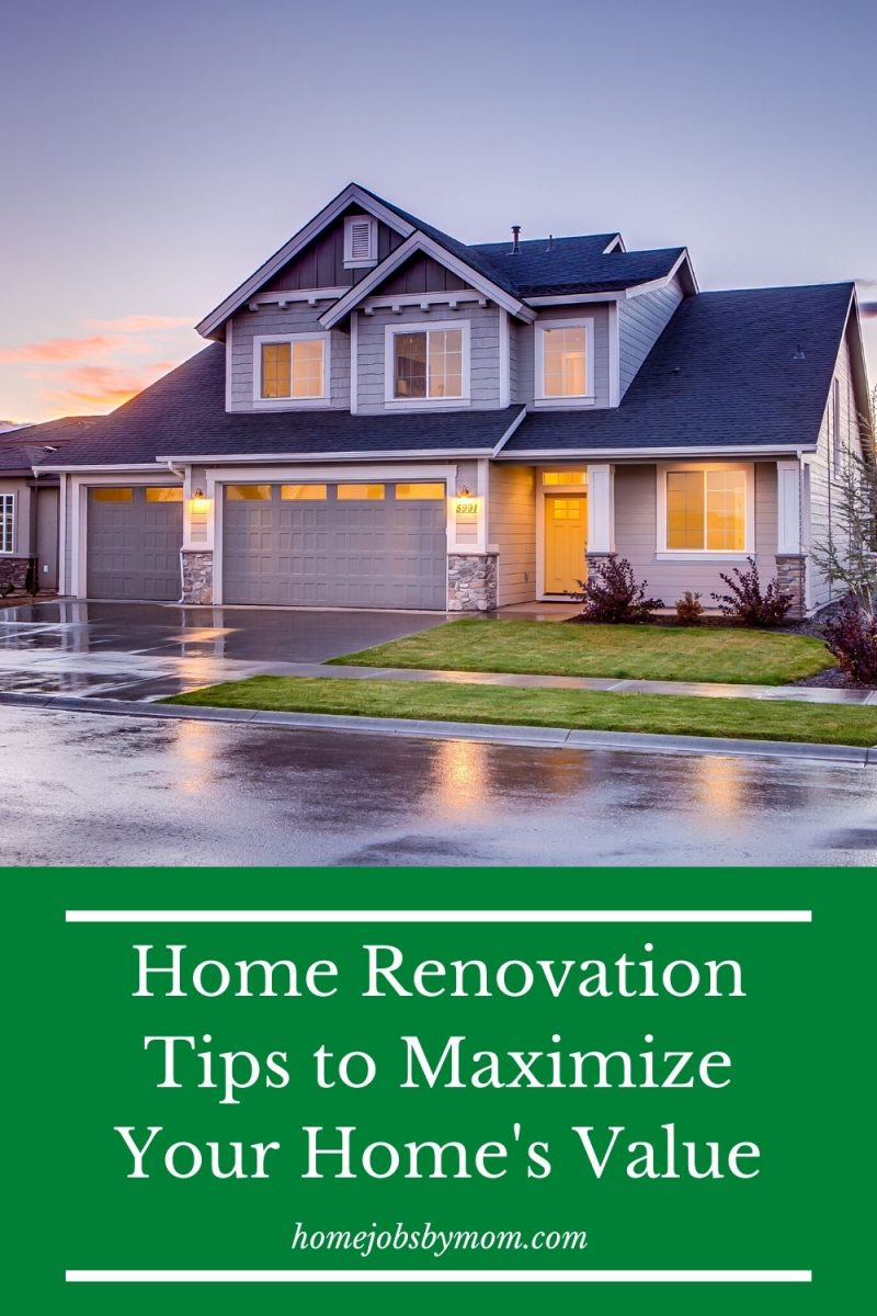 Home Renovation Tips to Maximize Your Home's Value