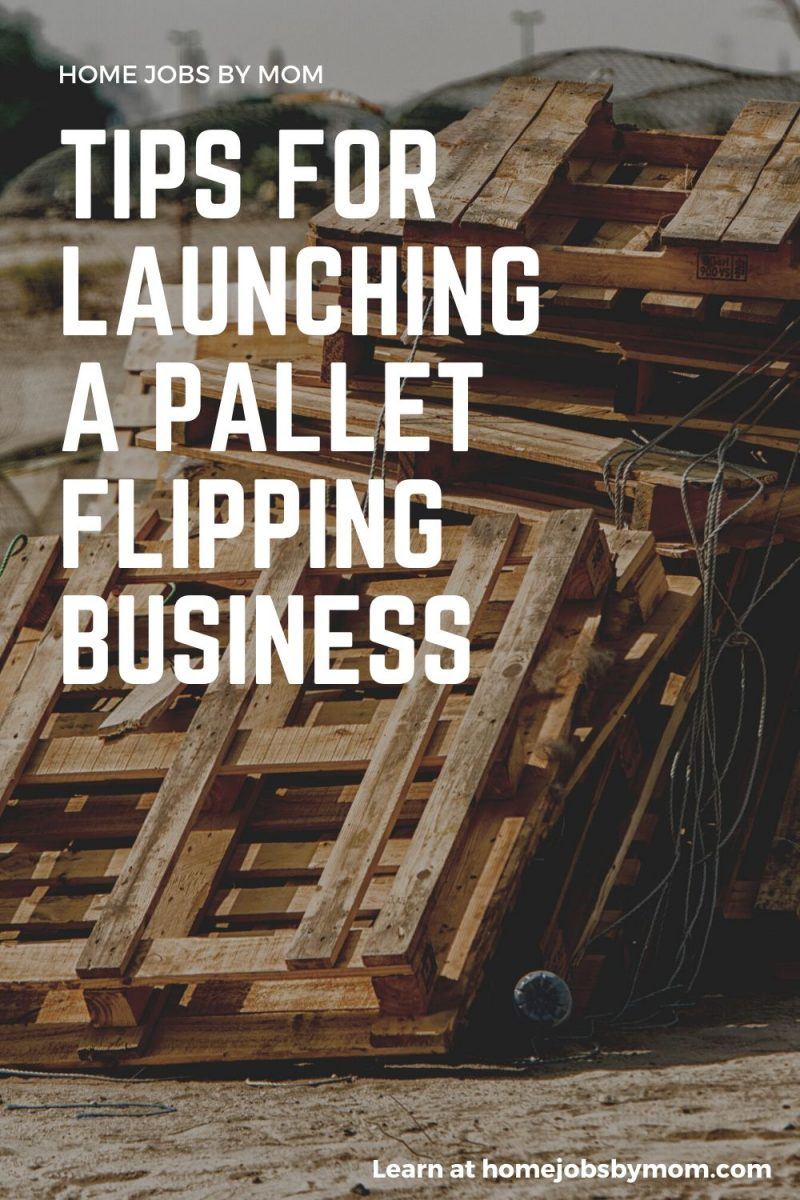 Tips for Launching a Pallet Flipping Business