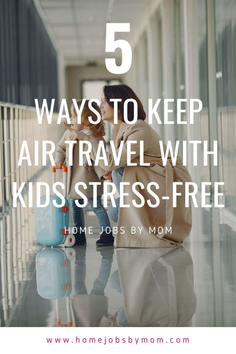 Ways to Keep Air Travel with Kids Stress-Free