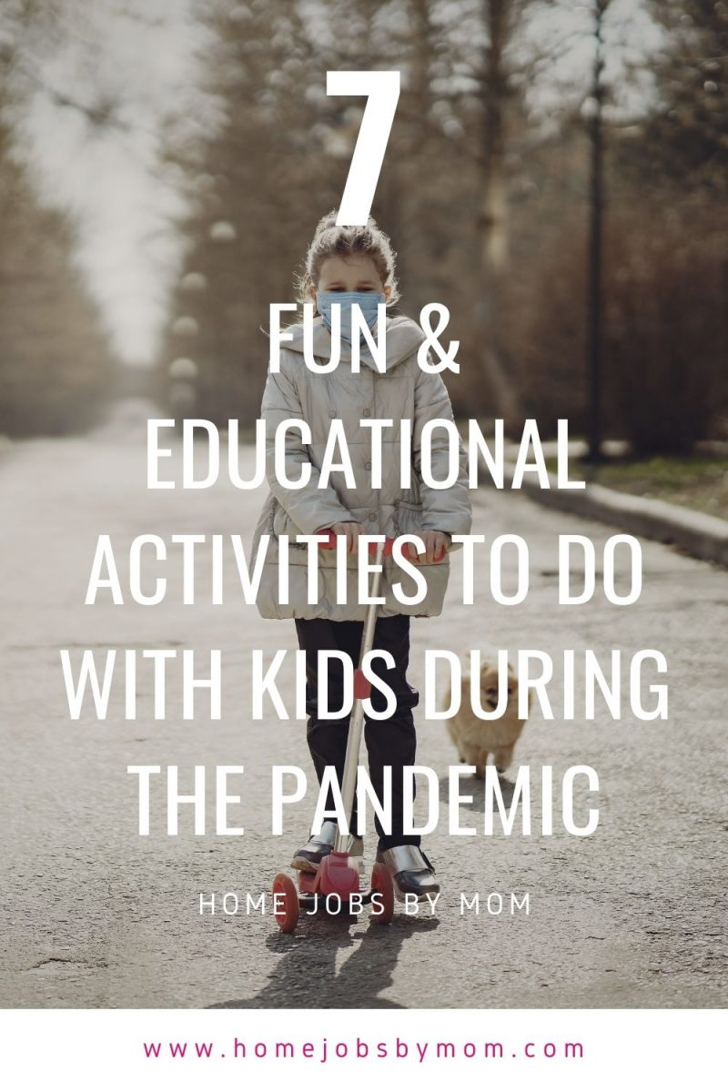 Fun & Educational Activities to Do with Kids During the Pandemic