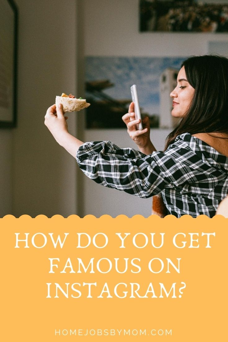 How Do You Get Famous On Instagram_