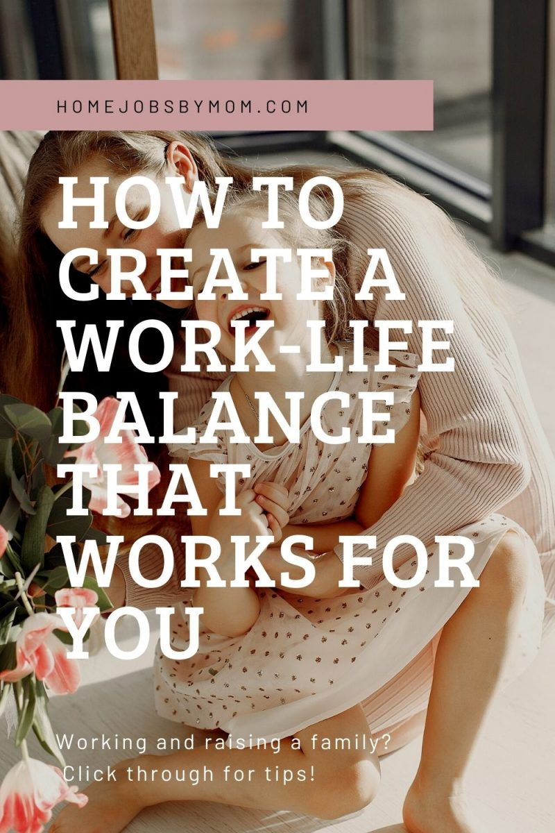 How To Create A Work-life Balance That Works For You