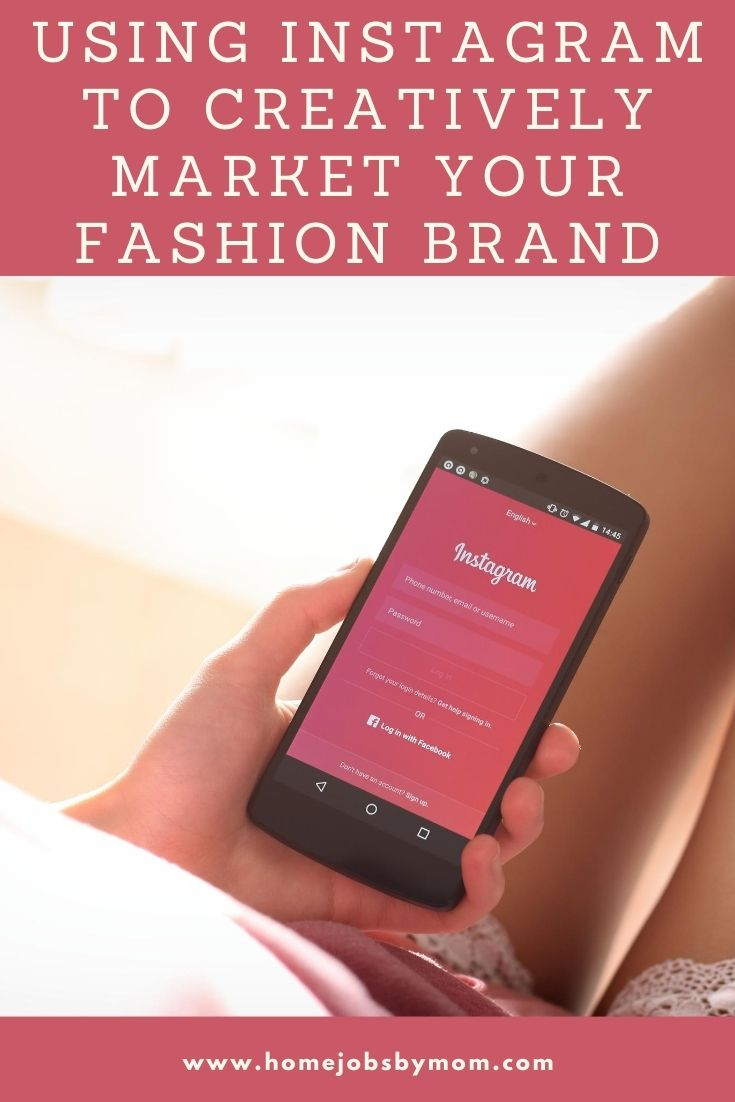 Using Instagram to Creatively Market Your Fashion Brand