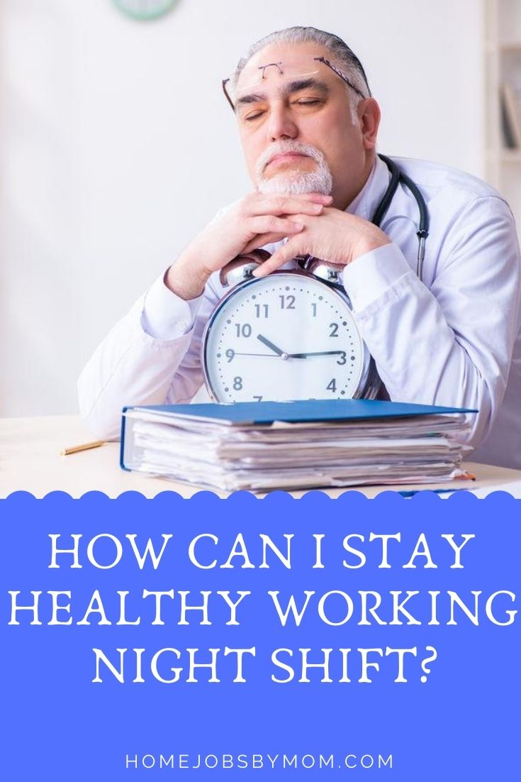 How Can I Stay Healthy Working Night Shift_