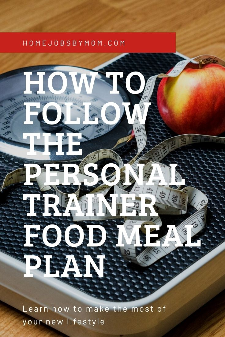 How to Follow the Personal Trainer Food Meal Plan