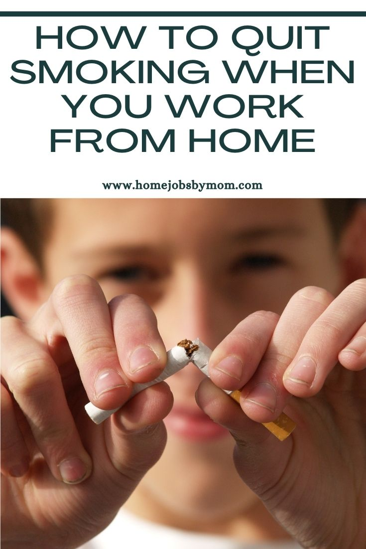 How to Quit Smoking When You Work From Home