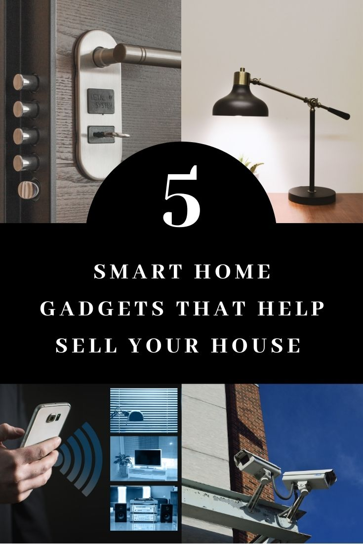 5 Smart Home Gadgets That Help Sell Your House