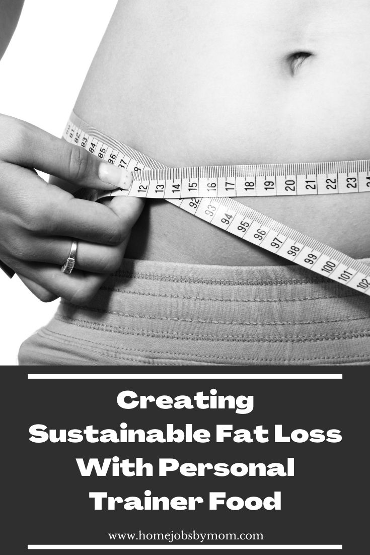 Creating Sustainable Fat Loss With Personal Trainer Food