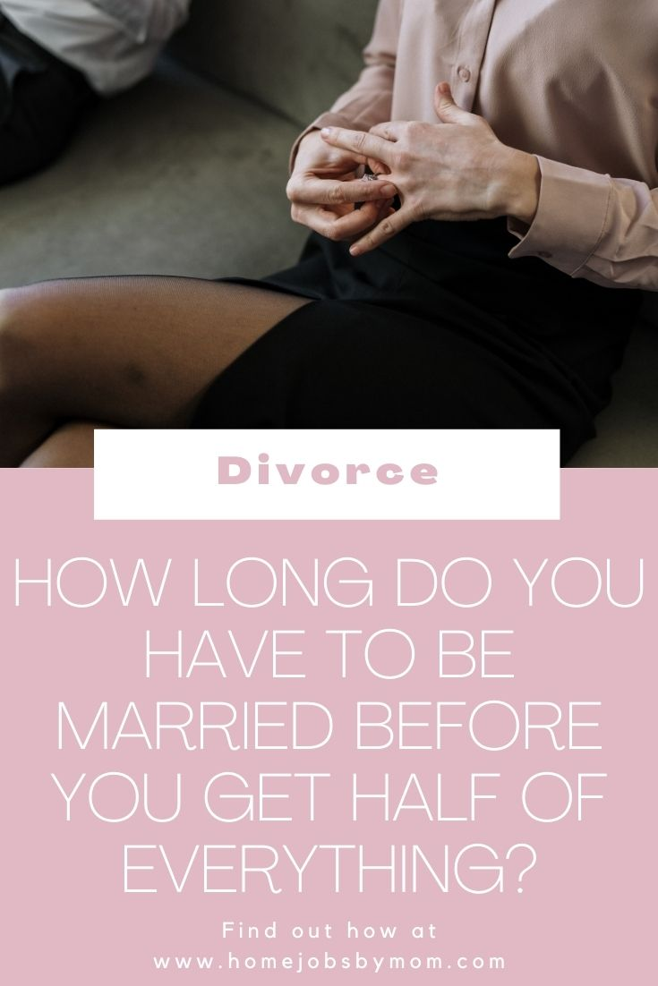 How Long Do You Have to Be Married Before You Get Half of Everything_
