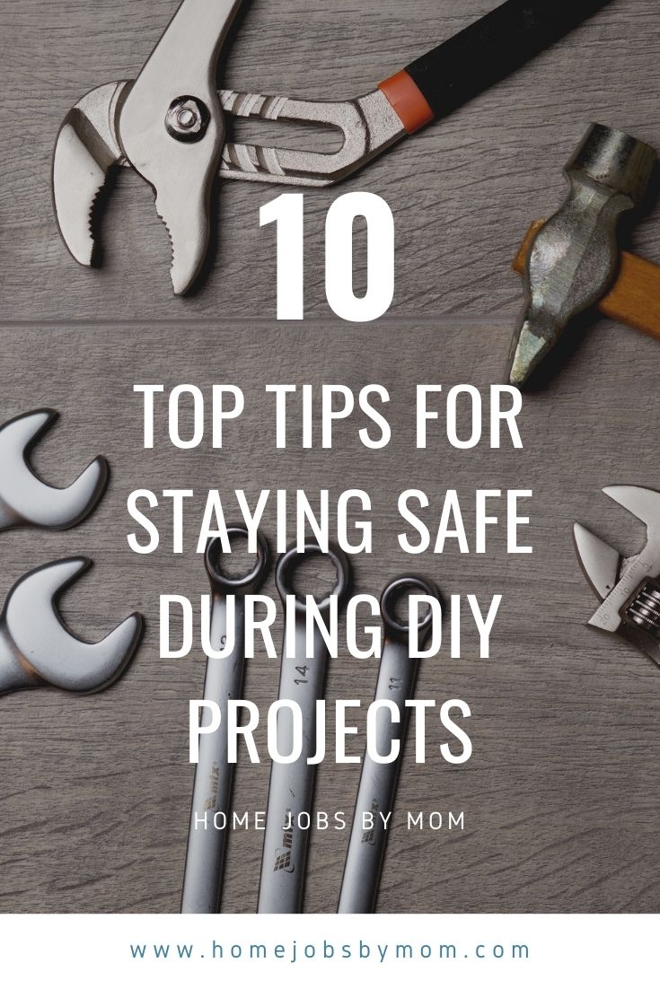Top Tips For Staying Safe During DIY Projects