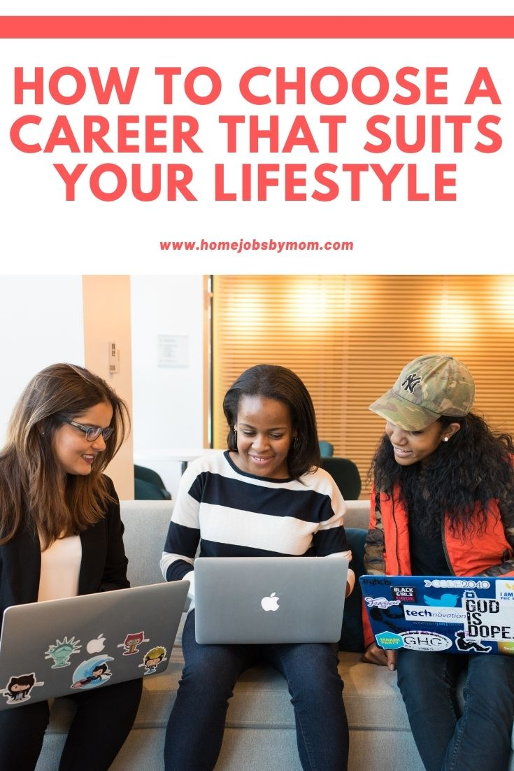 How to Choose a Career that Suits Your Lifestyle