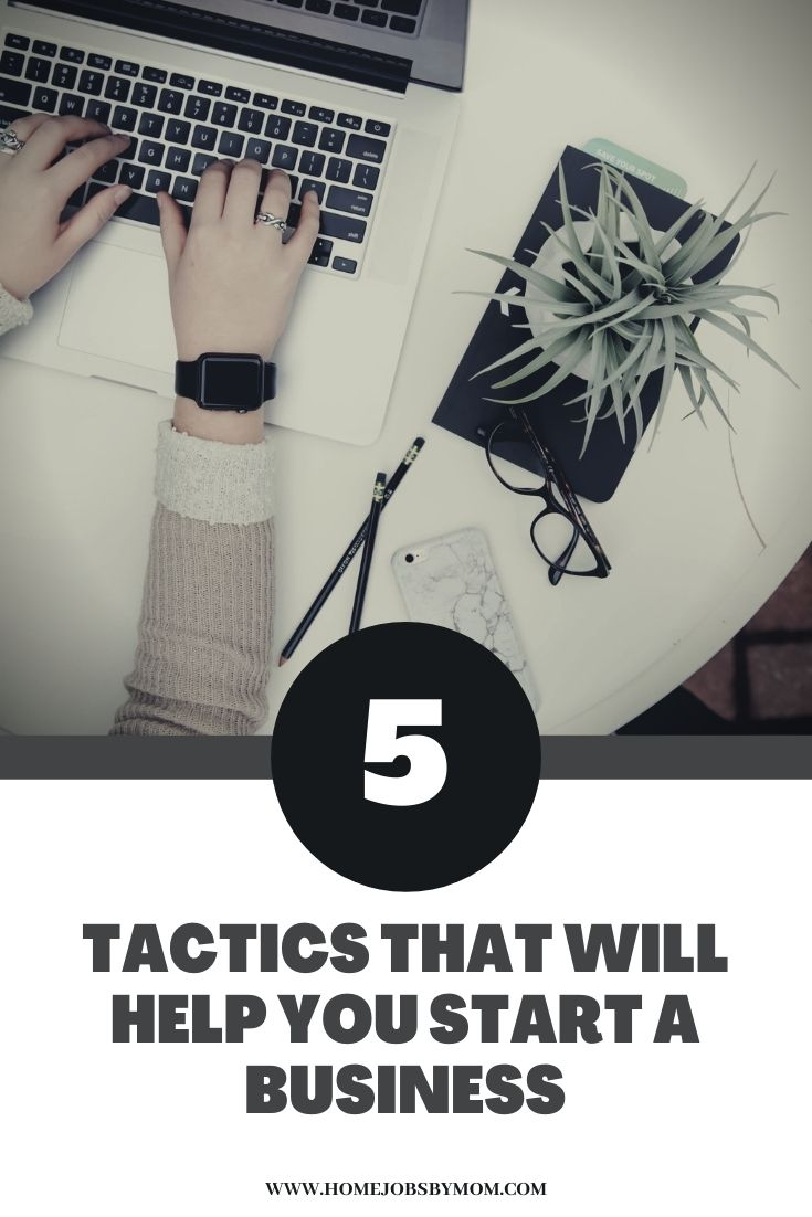 Tactics That Will Help You Start a Business