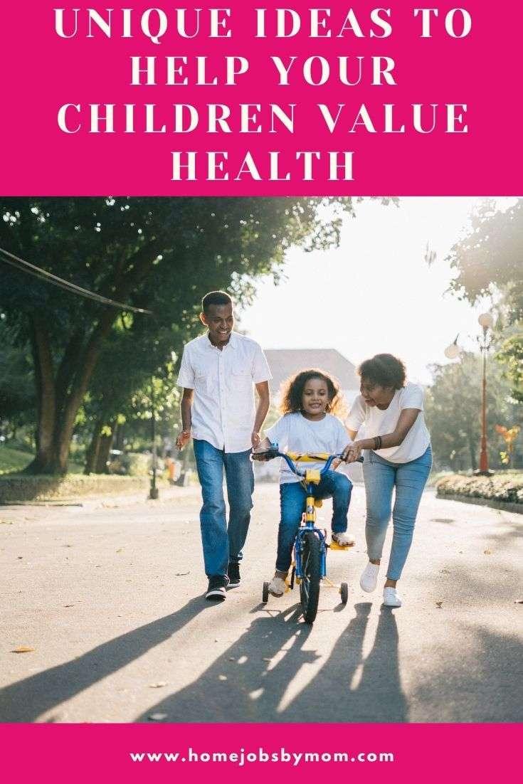Unique Ideas to Help Your Children Value Health