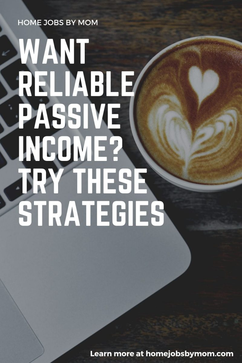 Want Reliable Passive Income_ Try These Strategies