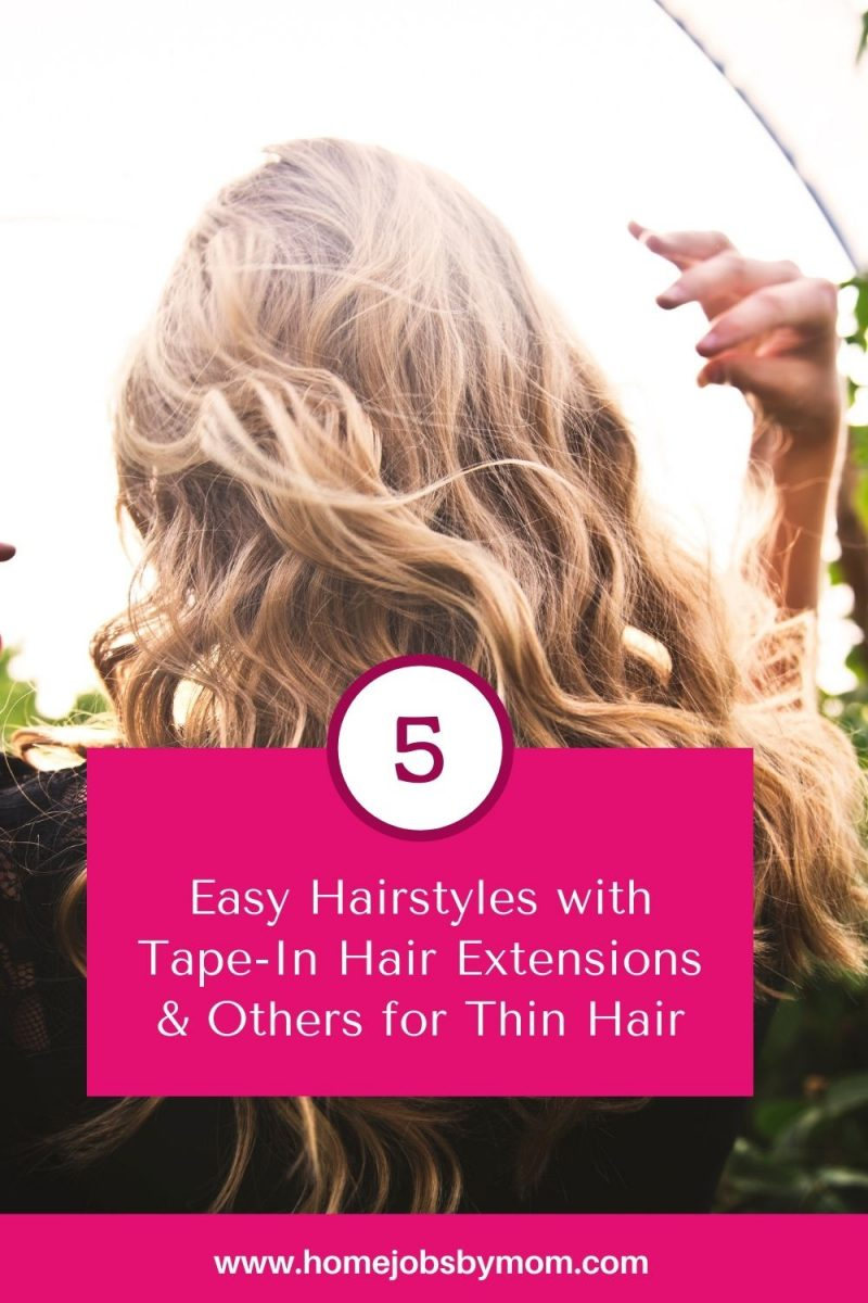 Easy Hairstyles with Tape-In Hair Extensions & Others for Thin Hair