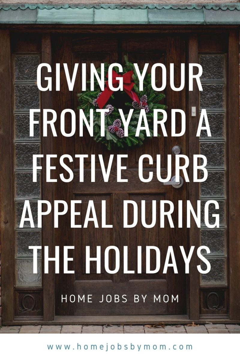 Giving Your Front Yard a Festive Curb Appeal During the Holidays