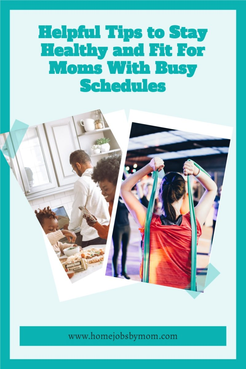 Helpful-Tips-to-Stay-Healthy-and-Fit-For-Moms-With-Busy-Schedules