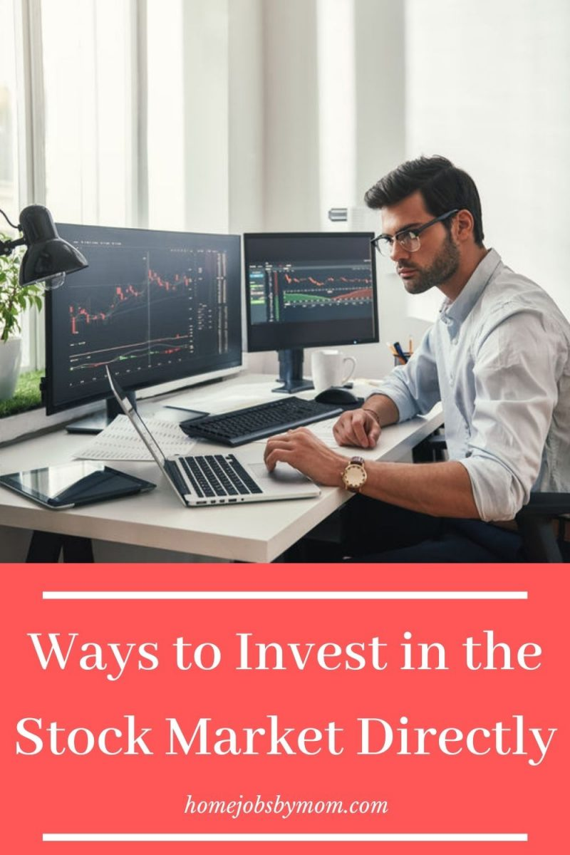 Ways to Invest in the Stock Market Directly