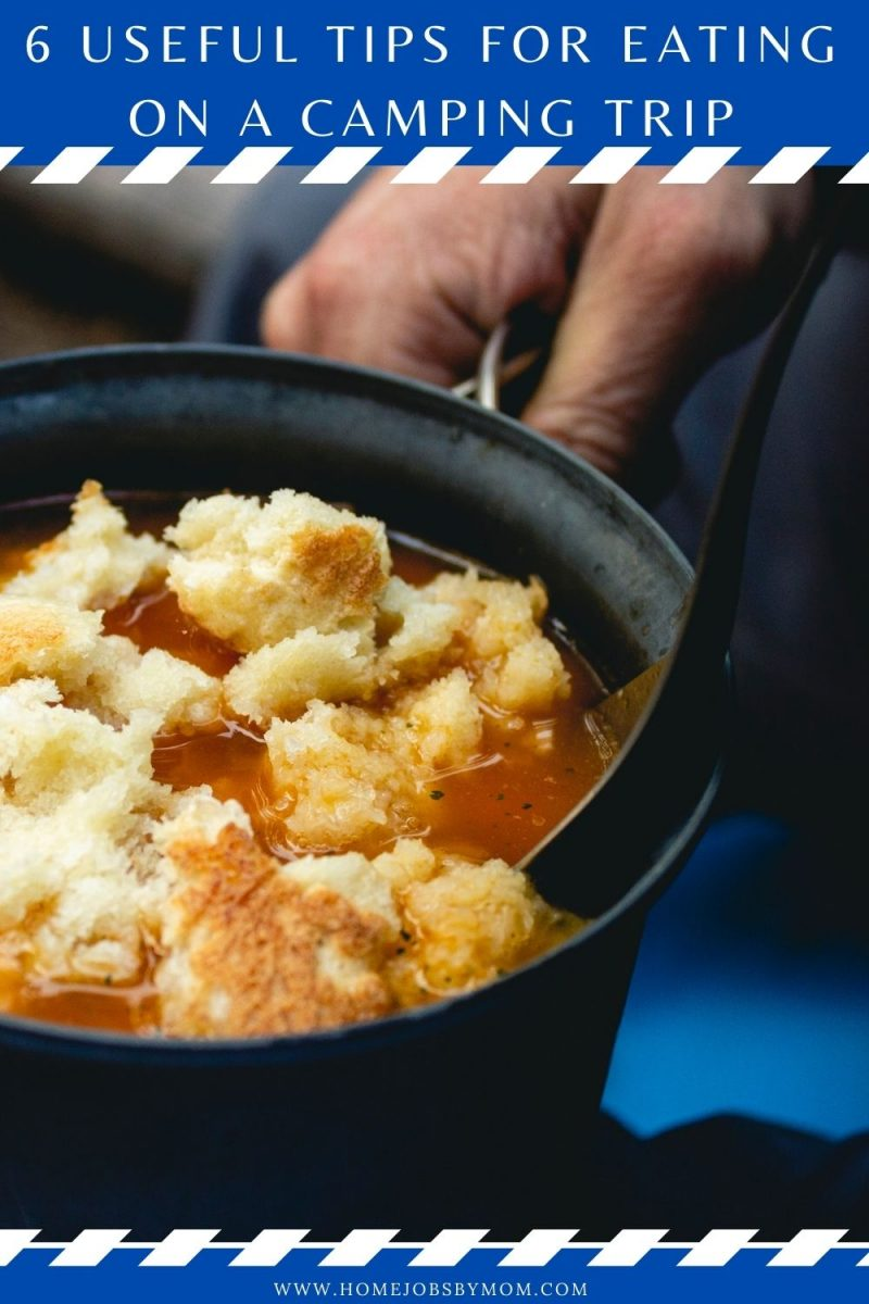 6 Useful Tips for Eating on a Camping Trip